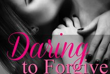 Dare to Love: Daring to Forgive / Novella set in Carly Phillips' Dare to Love Kindle Worlds