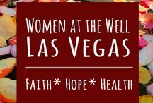 Women at the Well / Faith * Hope * Health  Fellowship for Women in the Las Vegas area