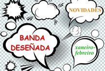 BDteca XANEIRO-FEBREIRO 2017 / Novidades de BANDA DESEÑADA en Xaneiro-Febreiro do 2017 na Biblioteca Ánxel Casal