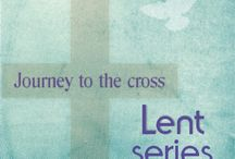 Lenten 2014 series / As we journey towards the cross, we seek to grow and flourish in our relationship with God