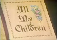 All My Children / by Jennifer Waters