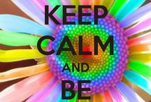 Keep Calm / by Angie Murphy