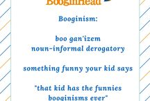 Booginisms / by BooginHead