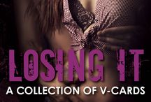 Losing It: A Collection of VCards / ebook available now! 22 Bestselling YA authors reveal what went on behind the curtain in your favorite YA novels! From paranormal to contemporary, this collection features over 200 pages of ALL NEW CONTENT full of deleted scenes, extended endings, and more from the young adult series' you love.   Due to the graphic nature of some content, this collection is recommended strictly for mature readers.