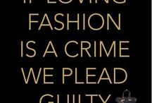 Fashion Lovers / If loving fashion is a crime we plead guilty.