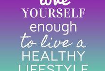 Healthy lifestyle  / Inspiration / by Kerri Hayward