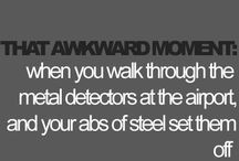 those awkward moments.. / by Avery Hoff