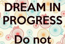 Dream in Progress