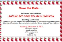 "Annual Red Sock Luncheon, December / Every year in December we have a ""Red Sock"" luncheon to fund raise for AAUWSD. Its an exciting time on the year and gathering! We hope all will join the festivities of the holidays and giving. This luncheon is for fundraising for AAUWSD, especially for all of our events, tech trek, and scholarships. Hope to see you there!"