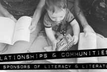 Relationships & Literature / Relationships & communities act as the most lasting & influential sponsors of literature & literacy.  Curious? Read more: https://emileyj.wordpress.com/creative-work/literacy-literature/ / by Emiley Jones