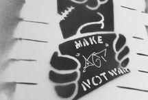 Make art not war / Grafiti