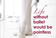 Inspirational Quotes / For the love of ballet.