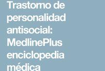 Trastorno antisocial de la personalidad / Trastorno que se presenta desde los 15 años y se caracteriza por el desprecio y violación de los derechos de los demás.