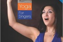 Yoga for singing / by Neena Taylor