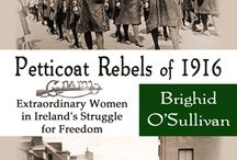 Petticoat Rebels of 1916 / Petticoat Rebels of 1916, Book about Extraordinary women in Ireland's Fight for Freedom