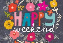 Happy / Weekend