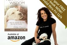 Fur Covered Wisdom / A dog can change the way you see the world / by Dog is Good
