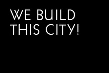 We build this city!