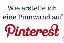 Pinterest - Tipps - How to use Pinterest / - Pinterest - Tipps - Wie Pinterest nutzen - Pinnwände erstellen - usw.