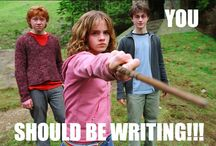 YOU SHOULD BE WRITING!