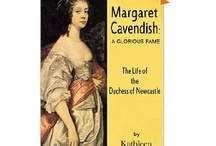 Margaret Cavendish: Duchess of Newcastle / One of the first women to publish their writing in the 17th century.