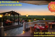 Top Restaurants and Where to Eat in Delhi / Read blog on Top Restaurants and Where to Eat in Delhi :  http://letsgoindiatours.blogspot.in/2016/03/top-restaurants-and-where-to-eat-in.html