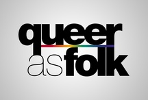Queer As Folk / by Steven Hamner
