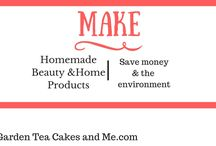 Make | Homemade Beauty & Home Products / Save money & the environment by making your own products