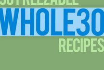 Whole 30 recipes / by Tiffany Sanders Lozada