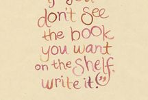 To Inspire Writing! / If your heart tells you to write then you must write!  ​Don't be afraid.  Live your dream of being an author every day.  Fall in love with your book because no one can write the way you do!  You are unique!  Wake up excited to write!  What we think we become ... trust your creativity.
