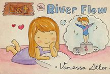 Let The River Flow / by Vanessa Atler