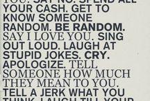Words of Wisdom. / by Alex Gaffke