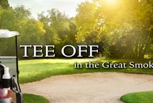 Golf in the Great Smoky Mountains Region / Tee it up for round after round challenging and beautiful courses throughout the Smoky Mountains!