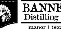 BANNER DISTILLING COMPANY™ / BANNER DISTILLERY COMPANY™ 100% SUSTAINABLE SMALL BATCH HANDCRAFTED SPIRITS #BANNERDISTILLERY www.bannerdistillery.com
