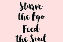 The Love Quotes Jealousy Quotes : Starve the ego, feed the soul…….