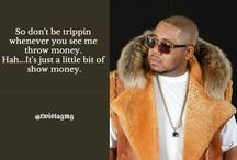 Twista Quotes / Every inspiring quotes you'll get from Twista, related to his music, legendary artists and followers.