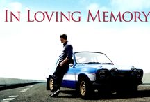 PAUL WALKER'S WALL / All his treasured memories, pics, thoughts.....Love him & miss him, Always in our heart.......