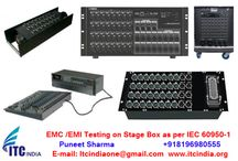 EMC /EMI Testing on Stage Box as per IEC 60950-1 standard / EMC /EMI Testing on Stage Box as per IEC 60950-1 standard If you're Buyers Demanding for Testing– Contact Now! Mr. Puneet Sharma Call: 08196980555 Email: ITCIndiaOne@Gmail.Com