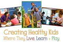 Healthy Kids / Rounding up the best on the web to create healthy kids where they learn, live and play!