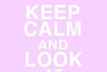 *Keep Calm!*