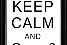 KEEP CALM / by Ginger Recto