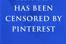 Pinterest Censored Account  / WARNING: This Account is HEAVILY Censored  / by Keyser Soze