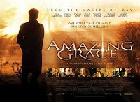 Movie: Amazing Grace / Just one of my favorite movies ever: William Wilberforce, as a Member of Parliament, navigated the world of 18th Century backroom politics to end the slave trade in the British Empire. John Newton (who penned the hymn Amazing Grace), inspires Wilberforce to pursue a life of service to humanity. William Pitt the Younger, England's youngest ever Prime Minister at the age of 24, encourages Wilberforce to take up the fight to outlaw slavery and supports him in his struggles in Parliament.