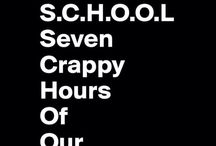 School / This is absolutely true!!!
