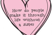 SISTERS / by Mary Mills