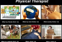 PT is the way to be! / by Katie Bratcher
