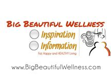 BigBeautifulWellness.com News / News, blog articles, competitions and other information from our bigbeautifulwellness.com online community!