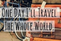 One day I'll travel the whole world...