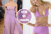 RTW vs Lingerie /  Ready To Wear pieces translated in Lingerie.