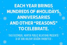 Hunter Holidays 2015 / Join us for a month-long celebration of holidays big and small. Follow along with our virtual advent calendar! http://hunterpr.com/december2015/